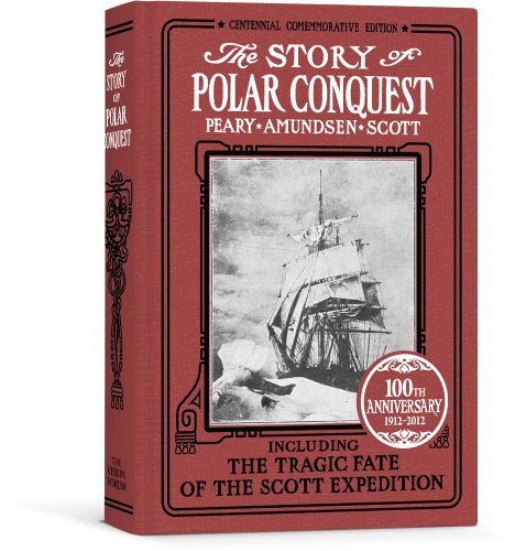 9781934554647: The Story of Polar Conquest (Commemorative Edition)