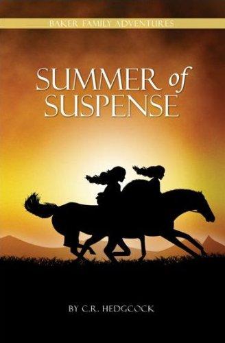 Summer of Suspense (Baker Family Adventures): C. R. Hedgcock