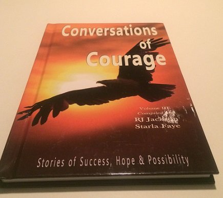 Conversations of Courage (Stories of Success, Hope: RJ Jackson; Starla