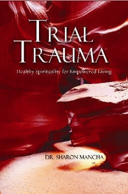 9781934556481: Trial Trauma: Healthy Spirituality for Empowered Living