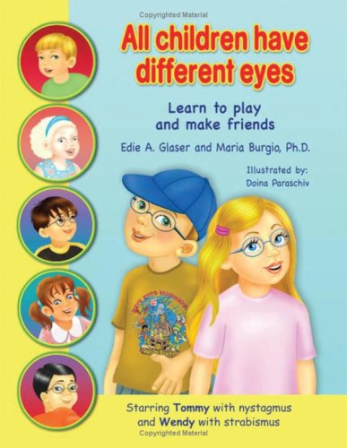 9781934561157: All Children Have Different Eyes: Learn to Play and Make Friends....Starring Tommy with Nystagmus (wobbly eyes) and Wendy with Strabismus (crossed eyes)