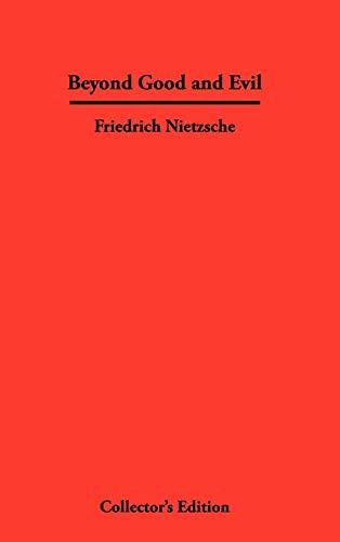 Beyond Good and Evil: Nietzsche, Friedrich Wilhelm