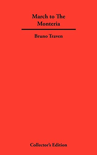 March to The Monteria: Bruno Traven