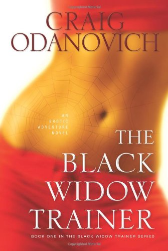 9781934572597: The Black Widow Trainer: An Erotic Adventure Novel (The Black Widow Trainer Series)