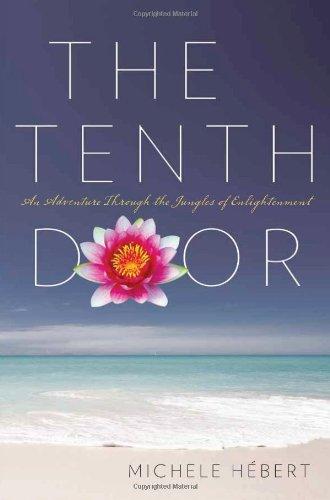 9781934572610: The Tenth Door: An Adventure Through the Jungles of Enlightenment