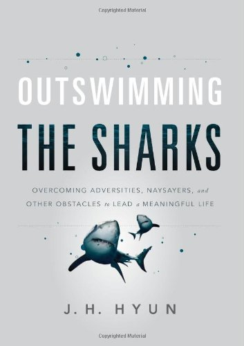 9781934572818: Outswimming the Sharks: Overcoming Adversities, Naysayers, and Other Obstacles to Lead a Meaningful Life
