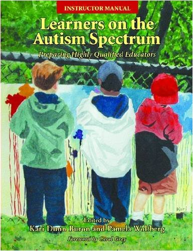 Learners on the Autism Spectrum: Preparing Highly: Pratt, Cathy, Dunn,