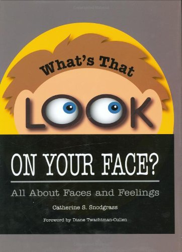 What's That Look on Your Face? : Catherine S. Snodgrass