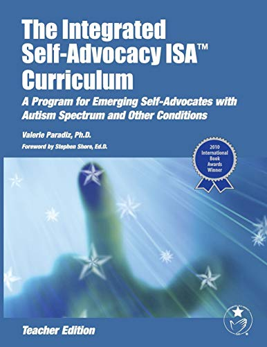 9781934575406: The Integrated Self-Advocacy ISA Curriculum: A Program for Emgerging Self-Advocates with Autism Spectrum and Other Conditions (Teacher Manual)