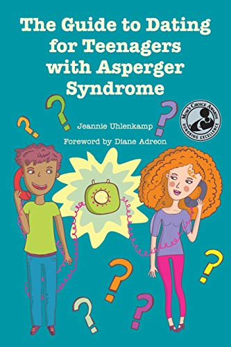 9781934575536: The Guide to Dating for Teenagers With Asperger Syndrome