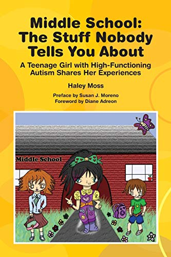 9781934575628: Middle School - The Stuff Nobody Tells You About: A Teenage Girl with ASD Shares Her Experiences
