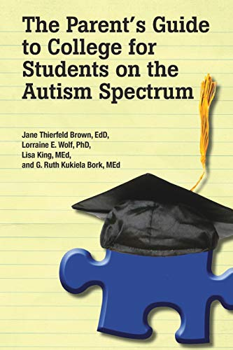 9781934575895: The Parent's Guide to College for Students on the Autism Spectrum