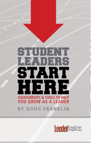 Student Leaders Start Here: Assessments & Tools to Help You Grow As a Leader