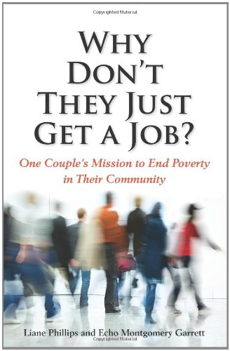 9781934583371: Why Don't They Just Get a Job? One Couple's Mission to End Poverty in Their Community