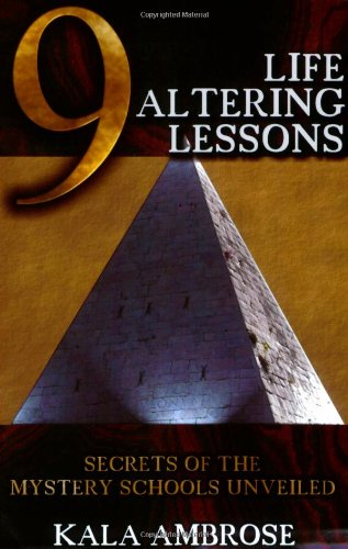 9781934588031: 9 Life Altering Lessons: Secrets of the Mystery Schools Unveiled