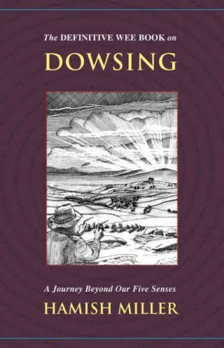 The Definitive Wee Book on Dowsing: A Journey Beyond Our Five Senses: Hamish Miller