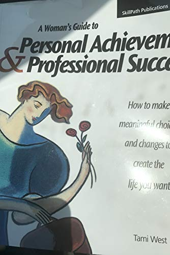 9781934589519: A Woman's Guide to Personal Achievement & Professional Succes