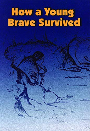9781934594049: How a Young Brave Survived