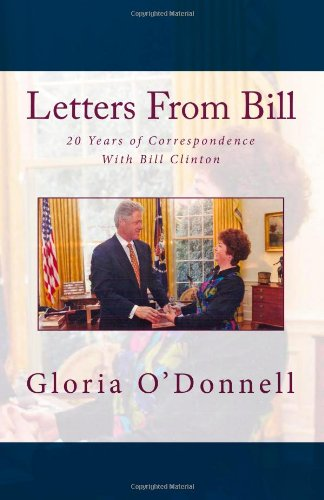 9781934597187: Letters From Bill: 20 Years of Correspondence With Bill Clinton