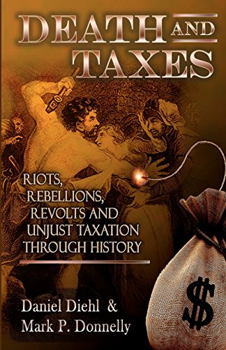 9781934597286: Death & Taxes: Riots, Rebellions, Revolutions and Unjust Taxation Through History