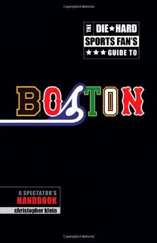 9781934598047: The Die-Hard Sports Fans Guide to Boston: A Spectators Handbook