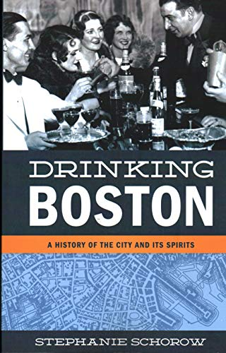 9781934598092: Drinking Boston: A History of the City and Its Spirits