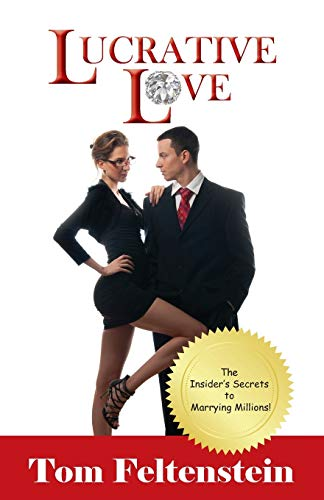 9781934606476: Lucrative Love: The Insider's Secrets to Marrying Millions!
