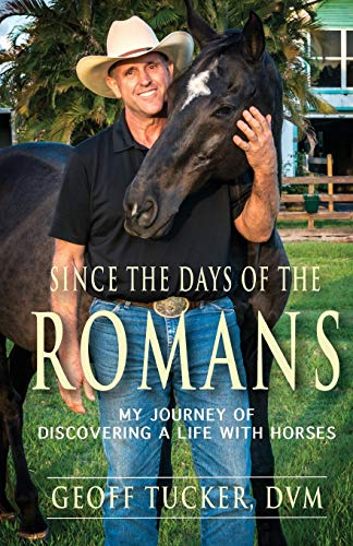 9781934606537: Since the Days of the Romans: My Journey of Discovering a Life with Horses