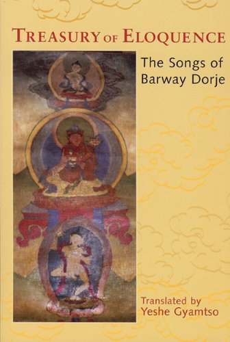 TREASURY OF ELOQUENCE: The Songs Of Barway Dorje
