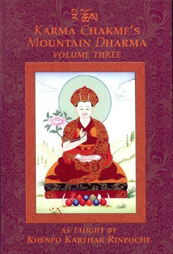 9781934608012: Karma Chakme's Mountain Dharma, As Taught by Khenpo Karthar Rinpoche, Volume Three