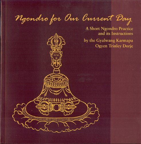 9781934608166: Ngondro for Our Current Day: A Short Ngondro Practice and Its Instructions