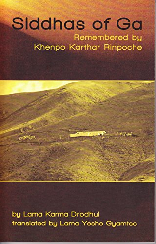 9781934608371: Siddhas of Ga: Remembered by Khenpo Karthar Rinpoche