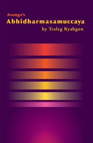 Asanga's Abhidharmasamuccaya: Rinpoche, Traleg Kyabgon