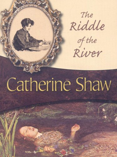 The Riddle of the River: Vanessa Weatherburn #4: Shaw, Catherine