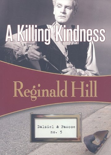 9781934609385: A Killing Kindness: Dalziel & Pascoe #5