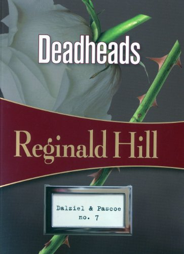 9781934609590: Deadheads: Dalziel & Pascoe #7