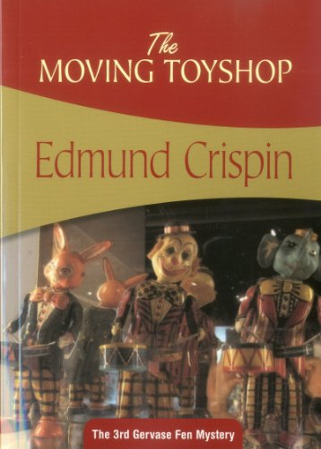 The Moving Toyshop (The 3rd Gervase Fen Mystery)