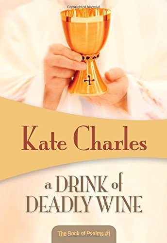 9781934609828: A Drink of Deadly Wine (Book of Psalms)