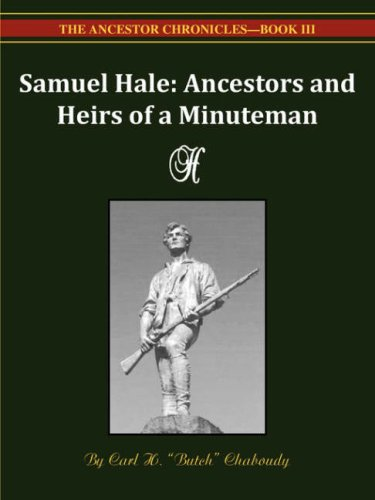 9781934610046: Samuel Hale Ancestors and Heirs of a Minuteman -- The Ancestor Chronicles - Book III