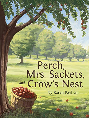 Perch, Mrs. Sackets, and Crow's Nest: Karen Pavlicin