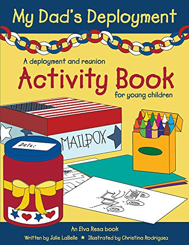 My Dad's Deployment: A Deployment and Reunion Activity Book for Young Children: Labelle, Julie