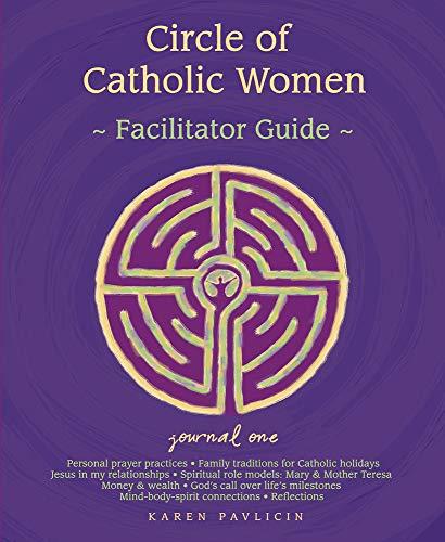 9781934617106: Circle of Catholic Women-Journal One Facilitator Guide