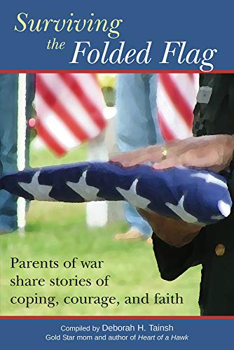 9781934617137: Surviving the Folded Flag: Parents of war share stories of coping, courage, and faith