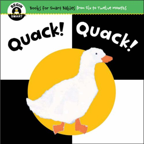 9781934618769: Quack! Quack!: 0 (Begin Smart: Books for Smart Babies from Twelve to Eighteen Months)