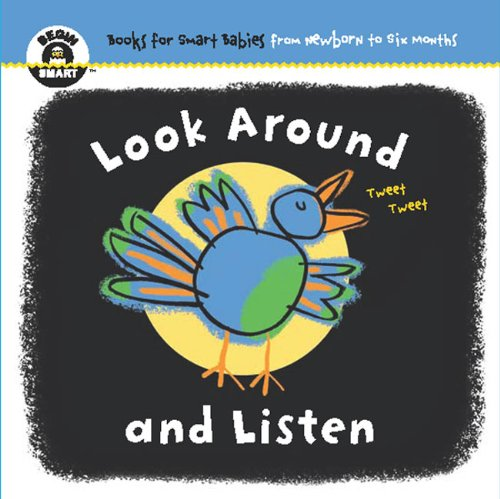 9781934618806: Look Around and Listen (Begin Smart: Books for Smart Babies from Newborn to Six Months)