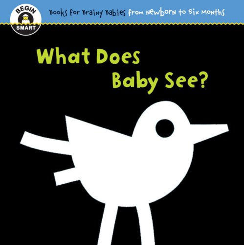 9781934618851: Begin Smart: What Does Baby See? For Ages 0-6 Months