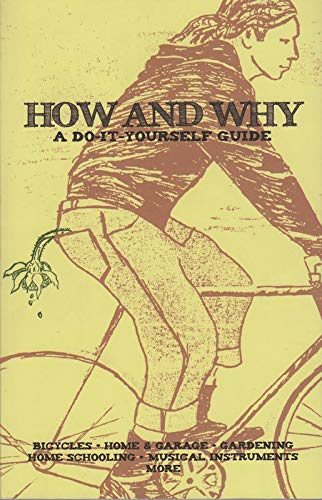 9781934620045: How and Why: A Do-It-Yourself Guide to Sustainable Living (DIY)