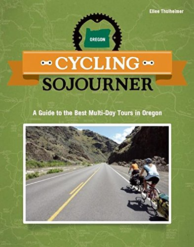 9781934620182: Cycling Sojourner: A Guide to the Best Multi-Day Bicycle Tours in Oregon (People's Guide)