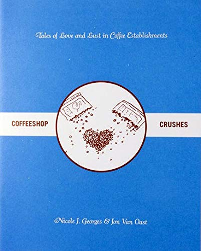 9781934620397: Coffeeshop Crushes: Tales of Love and Lust in Coffee Establishments (World Around Us)