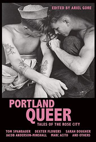 Portland Queer: Tales of the Rose City (1934620653) by Gore, Ariel